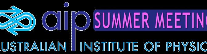 Australian Institute of Physics Summer Meeting, 2019